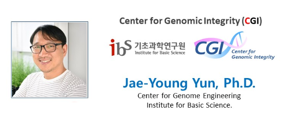 [Seminar] Jae-Young Yun, Ph.D (Institute for Basic Science) - Orchestrating a key change through precision genome editing 사진